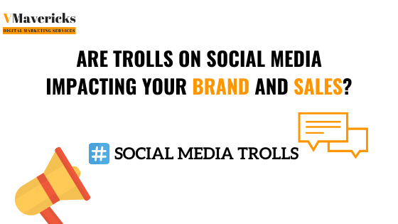 trolls on social media impact brands and sales